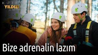 Kuzey Yıldızı İlk Aşk 15. Bölüm - Bize Adrenalin Lazım