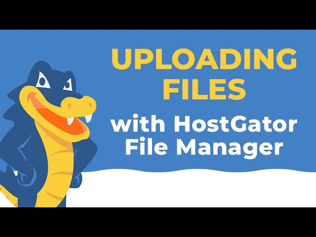 UPLOADING FILES WITH THE HOSTGATOR FILE MANAGER