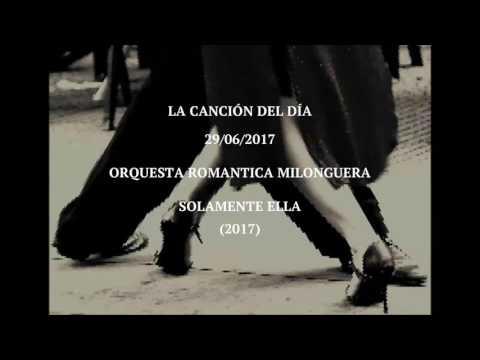 """Orquesta Romantica Milonguera """"Solamente Ella"""" (2017)"""