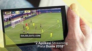 2 Aplikasi Streaming Piala Dunia 2018