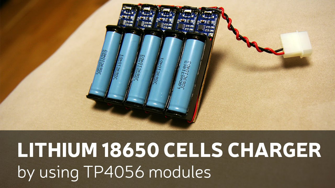 Diy Lithium 18650 Cells Charger By Using Tp4056 Modules