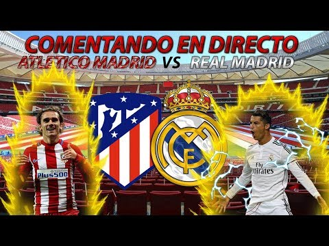 ATLETICO MADRID vs REAL MADRID | COMENTANDO EN VIVO EL DERBY - @SergioLiveHD
