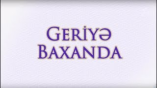 Geriyə baxanda - Xumar Qədimova (25.05.2018)
