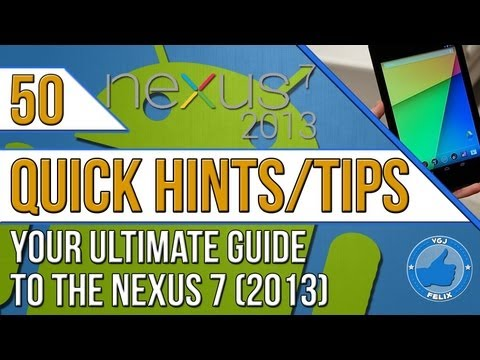 50 Nexus 7 2013 Android Hints And Tips - The Ultimate Quick Guide