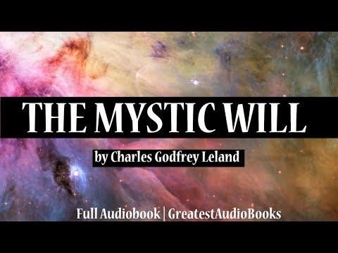 THE MYSTIC WILL by Charles Godfrey Leland - FULL AudioBook   GreatestAudioBooks   Money & Success