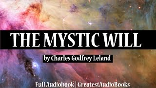 THE MYSTIC WILL by Charles Godfrey Leland - FULL AudioBook | GreatestAudioBooks | Money & Success
