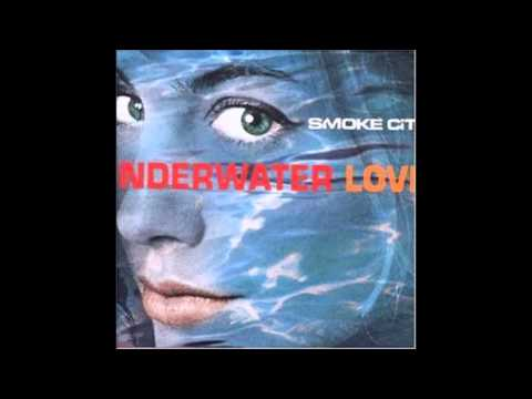 SMOKE CITY Underwater Love Radio Edit