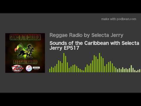 Sounds of the Caribbean with Selecta Jerry EP517