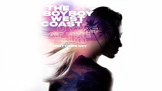 Gambar cover The Boyboy West Coast - U Was At The Club (Bottoms Up) (Audio)