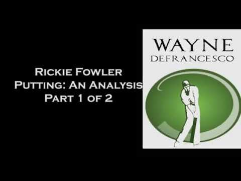 Rickie Fowler Putting Analysis Part 1 of 2