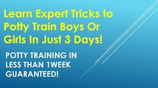 Potty Training Boys Age 2| Potty Training Your 2 Year Old Boy In 3 Days