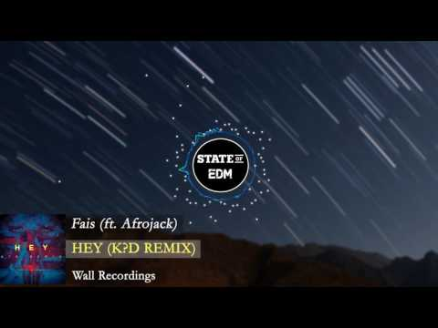 Fais feat. Afrojack - Hey (k?d Remix)...