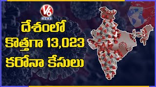 India Corona Updates: 13,023 Cases In Last 24 Hours | V6 News