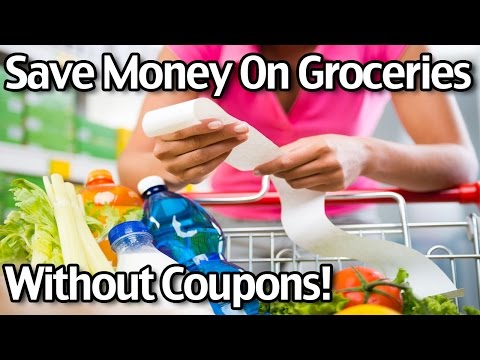 Save Money On Groceries Without Coupons!