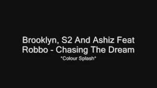 Brooklyn, Kyle Valentine  And Ashiz Feat. Robbo - Chasing The Dream (Produced By Pappi)
