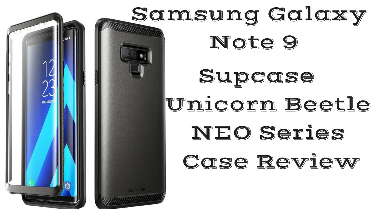 authorized site best reputable site Samsung Galaxy Note 9 Supcase Unicorn Beetle Neo Case Review