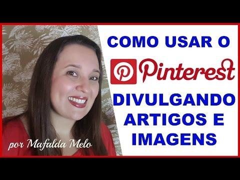 Como colocar artigos e imagens no PINTEREST – Aprenda a utilizar o PINTEREST |Mafalda Melo