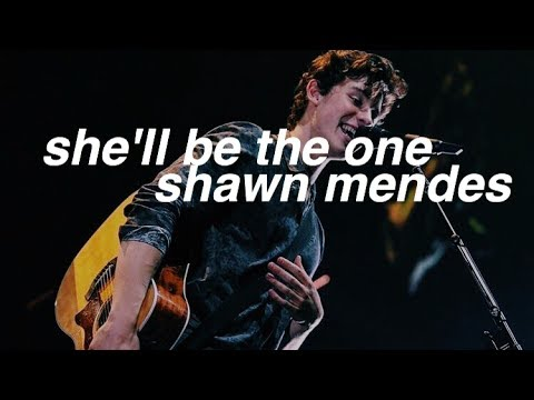 She'll Be The One - Shawn Mendes LYRICS