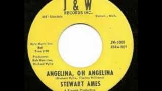 Stewart Ames - Angelina, Oh Angelina