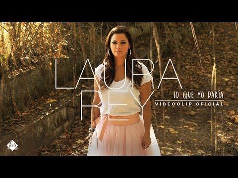 Laura Rey - Lo que yo daría (Videoclip Oficial)