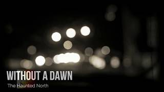 The Haunted North -  Without a Dawn (Promo Reel)