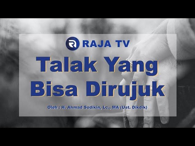 Hukum Talak yang Bisa Rujuk - Al Baqarah 229 - Ust Dikdik