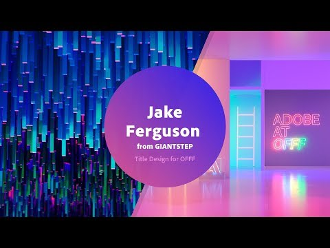 Jake Ferguson From GIANTSTEP - Title Design For OFFF | Live From OFFF 2018