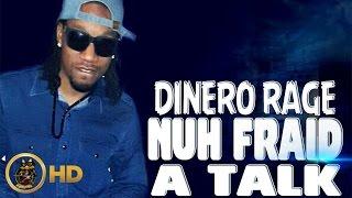 Dinero Rage - Nuh Fraid A Talk [Dark Action Riddim] March 2016