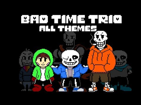 BAD TIME TRIO - ALL THEMES UNDERTALE AU