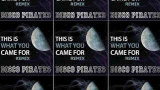 This Is What You Came For - Calvin Harris (feat. Rihanna) - Disco Pirates remix