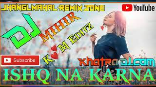 Gambar cover iSHQ NA KARNA||Hindi Romantic Sad Song ||DJ Mihir Santari||Khatra DJ Dot Com