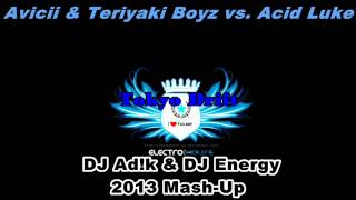 avicii teriyaki boyz vs acid luke tokyo drift dj ad k dj energy 2013 mash up