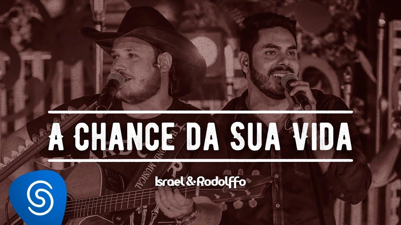 israel rodolffo chance da sua vida acustico ao vivo video oficial youtube