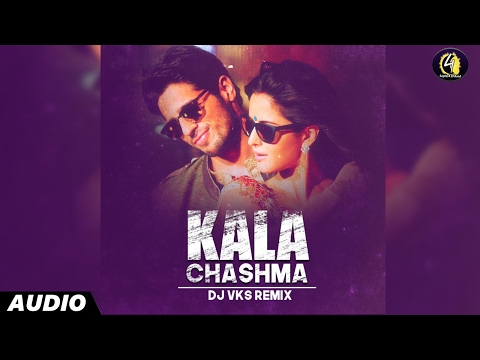 Kala Chashma (Remix) By DJ VKS | Full Audio | Hindi Remix Song