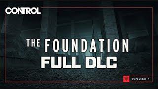 Control - The Foundation DLC - Gameplay Walkthrough (FULL DLC)