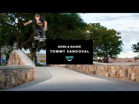Skateboarding Video Born And Raised With Tommy Sandoval