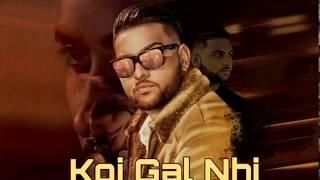 Download Koi Gal Nahi  Official Song  Karan Aujla   ft Deep Jandu   Elly Mangat MP3 song and Music Video