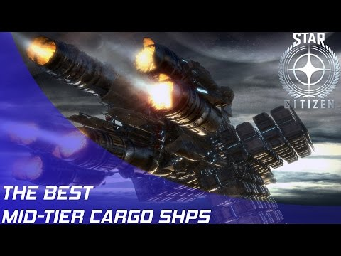 Star Citizen: The Best Mid-Tier Cargo Ships