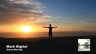 Mark Digital Sunny Morning Original Mix Summer Melody