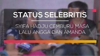 Video Syifa Hadju Cemburu Masa Lalu Angga dan Amanda - Status Selebritis download MP3, 3GP, MP4, WEBM, AVI, FLV Mei 2018