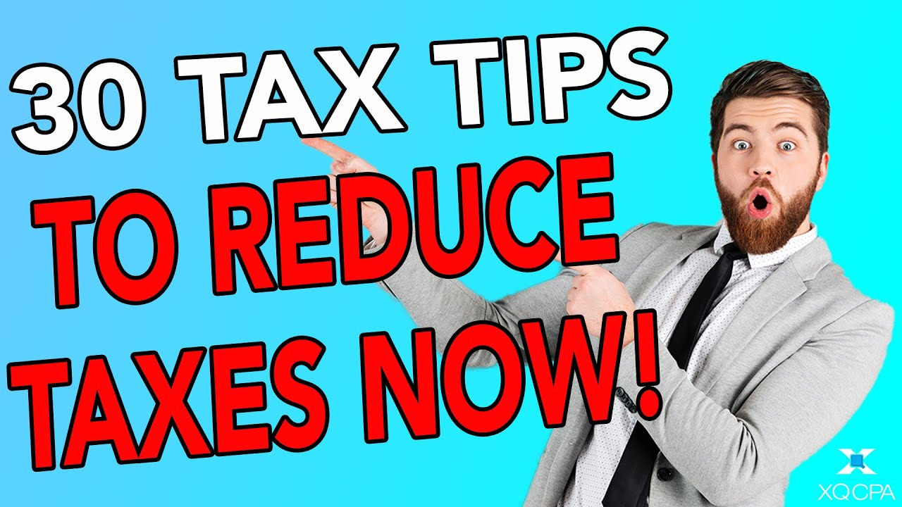 30 Important Tax Tips You Must Know to Reduce Your Taxes! - #30 All Tips Summarized