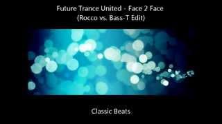 Future Trance United - Face 2 Face (Megara Vs. DJ Lee Remix) [HD - Techno Classic Song]