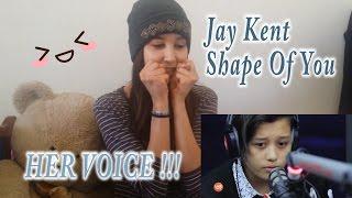Jay Kent covers 'Shape of You ' (Ed Sheeran)  _ REACTION