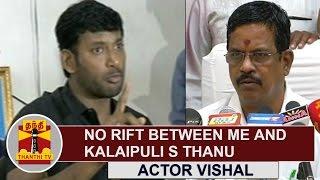 No Rift between me and Kalaipuli S. Thanu | Actor Vishal | Thanthi TV