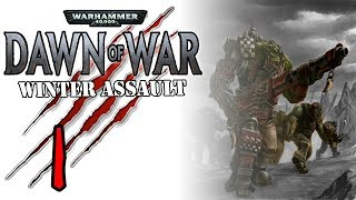 [1] Warhammer 40k: Dawn of War Winter Assault - Disorder Campaign - Waaaaaaaaaagh!