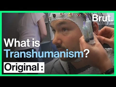 How Transhumanism May be Possible Within Our Lifetimes | Brut
