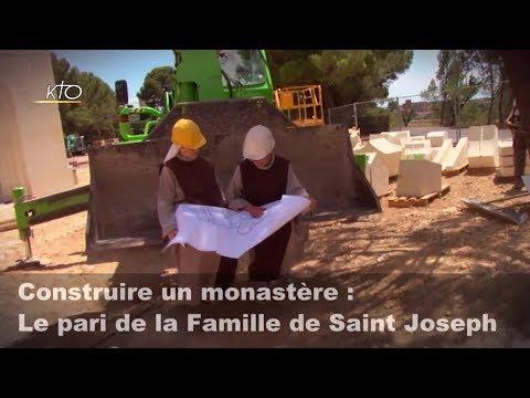 Btir un monastre : Le pari de la Famille de Saint Joseph