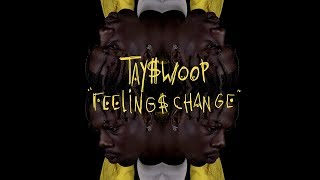 Tay Swoop - Feelings Change [Official Music Video]