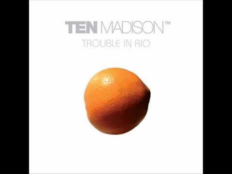 Ten Madison - Something Out There