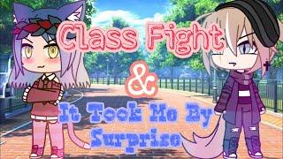 Class fight || It took me by surprise || ~GLMV~
